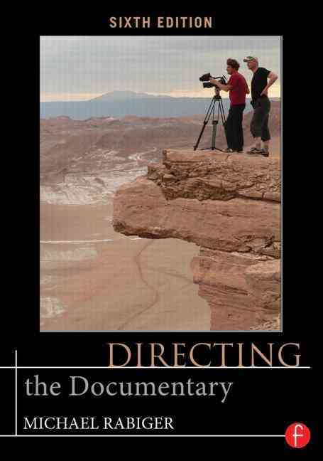 Directing the Documentary By Rabiger, Michael